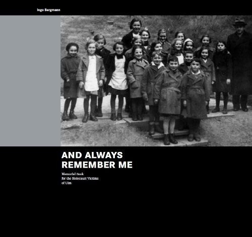 Ingo Bergmann: And always remember me. Memorial Book for the Holocaust Victims of Ulm