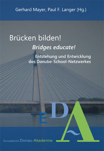 Gerhard Mayer/Paul F. Langer (Hg.): Brücken bilden! Bridges educate!
