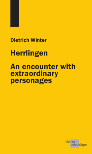 Dietrich Winter: Herrlingen. An encounter with extraordinary personages